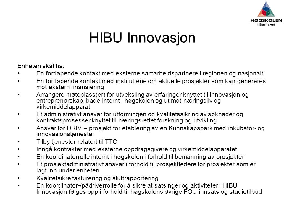 HIBU Innovasjon Enheten skal ha: