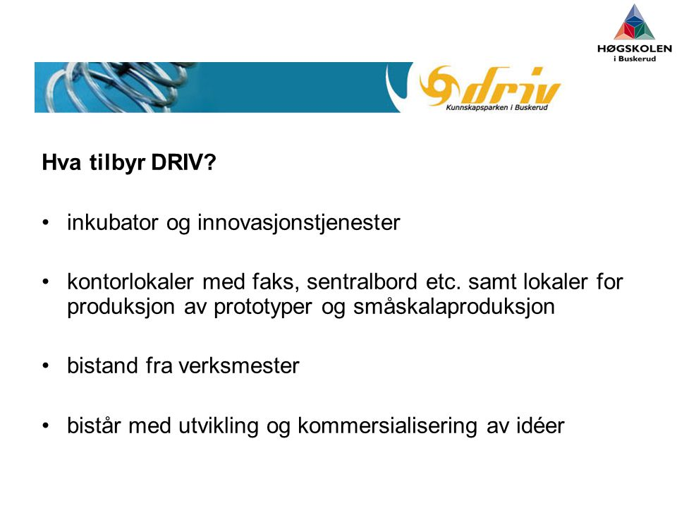 Hva tilbyr DRIV inkubator og innovasjonstjenester.