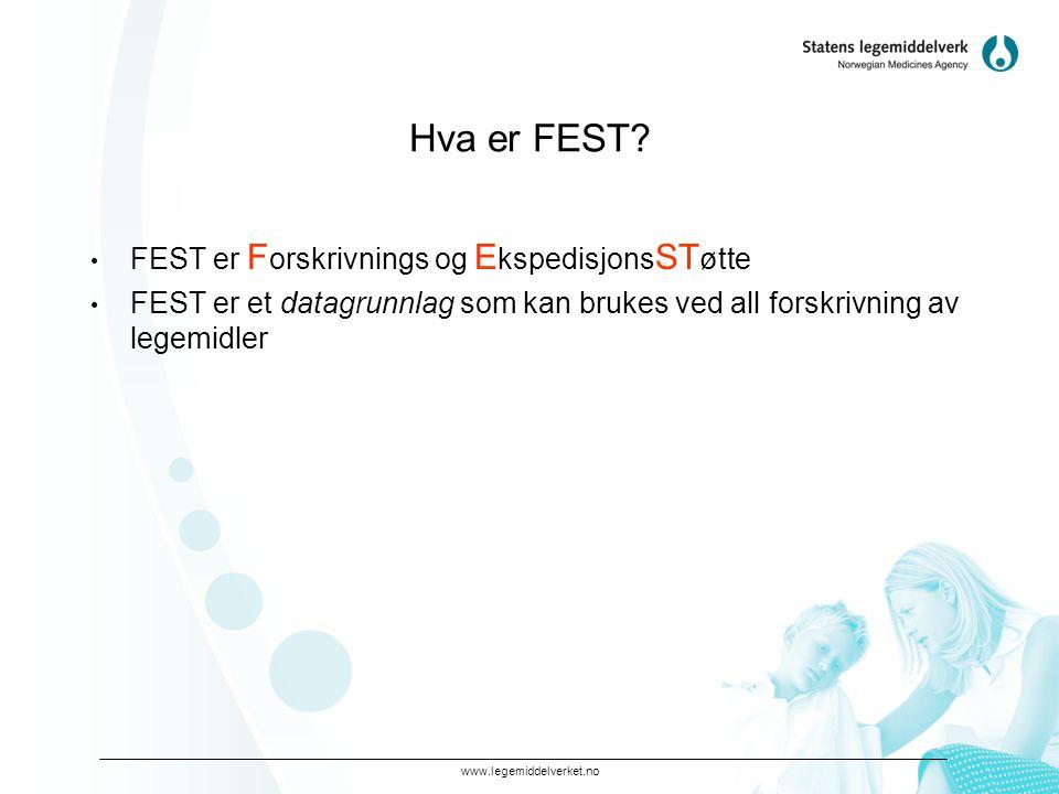Hva er FEST FEST er Forskrivnings og EkspedisjonsSTøtte