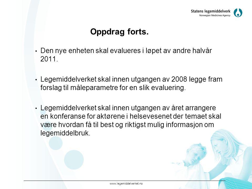 Oppdrag forts. Den nye enheten skal evalueres i løpet av andre halvår 2011.