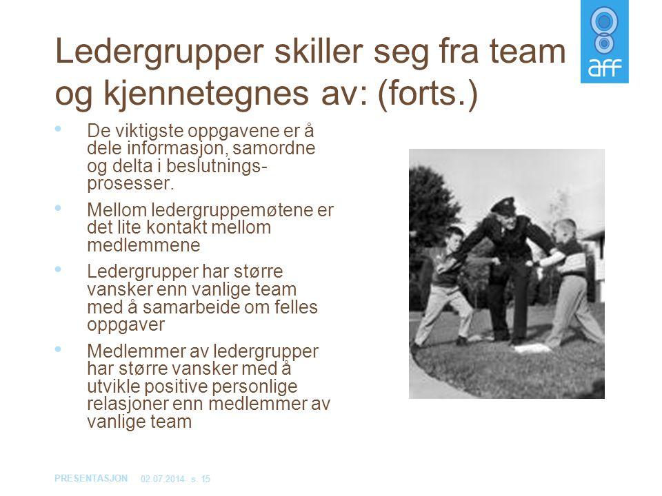 Ledergrupper skiller seg fra team og kjennetegnes av: (forts.)