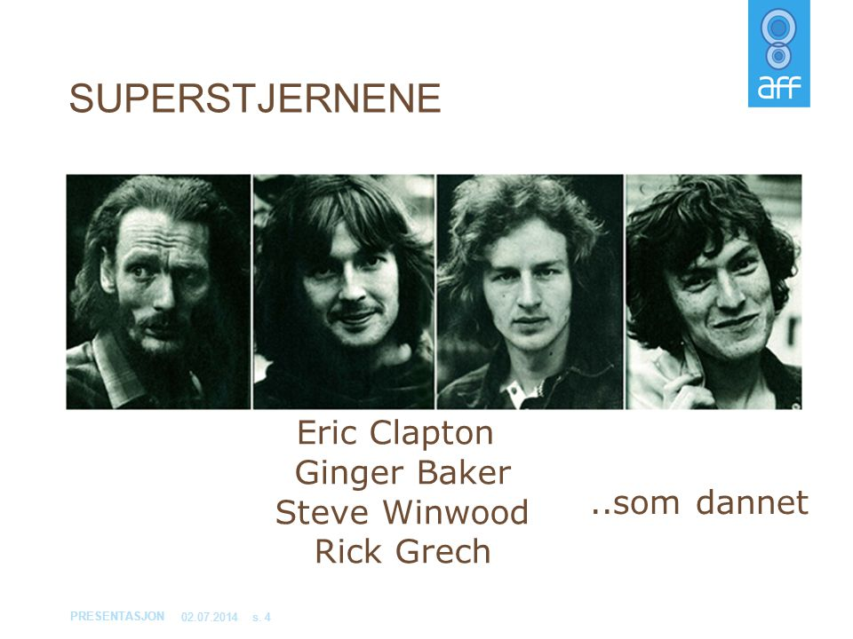 SUPERSTJERNENE Eric Clapton Ginger Baker Steve Winwood Rick Grech