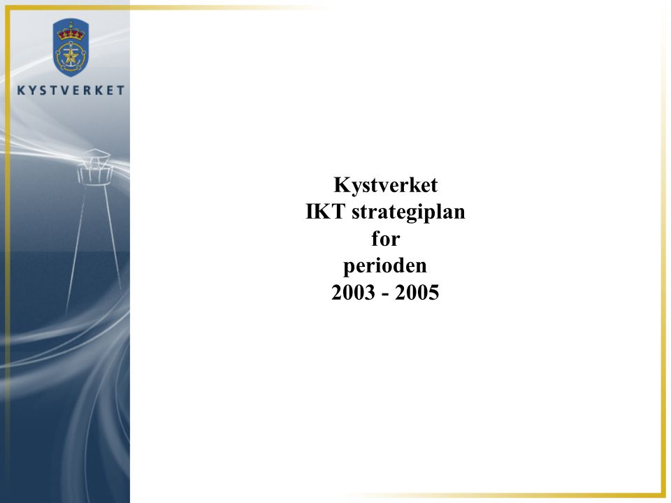 Kystverket IKT strategiplan for perioden 2003 - 2005