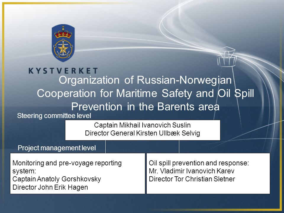 Organization of Russian-Norwegian Cooperation for Maritime Safety and Oil Spill Prevention in the Barents area