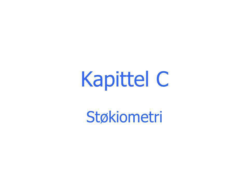 Kapittel C Støkiometri