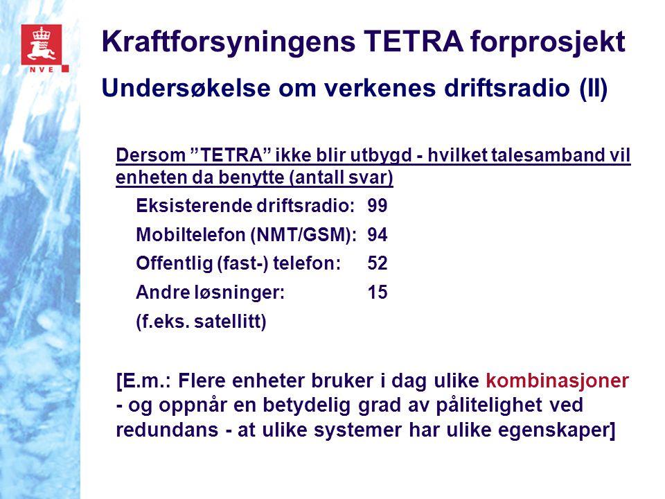 Kraftforsyningens TETRA forprosjekt Undersøkelse om verkenes driftsradio (II)