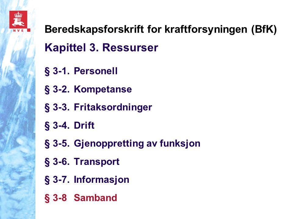 Beredskapsforskrift for kraftforsyningen (BfK) Kapittel 3. Ressurser