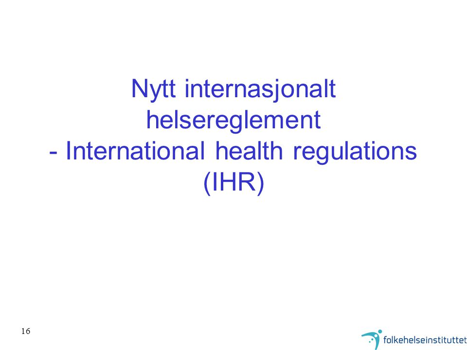 Nytt internasjonalt helsereglement - International health regulations (IHR)