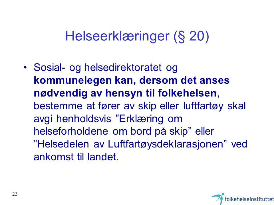 Helseerklæringer (§ 20)