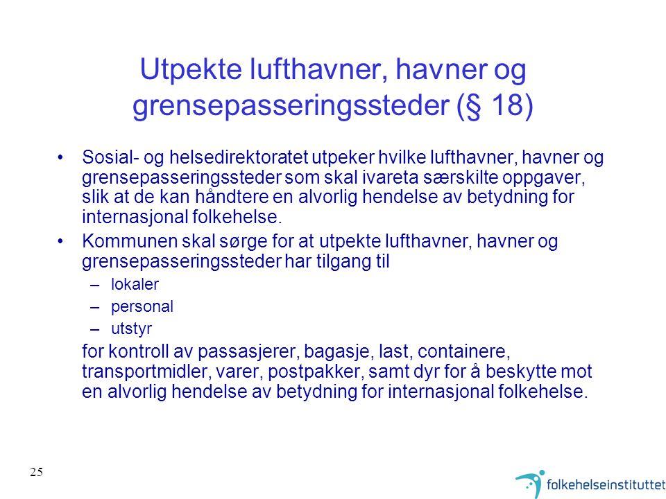 Utpekte lufthavner, havner og grensepasseringssteder (§ 18)