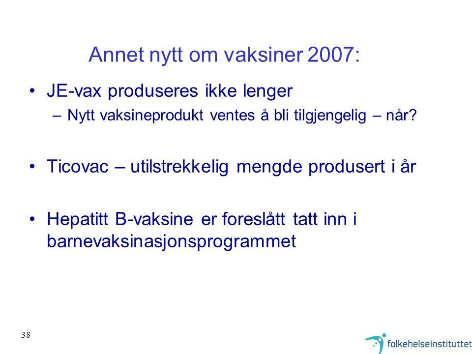 Annet nytt om vaksiner 2007: