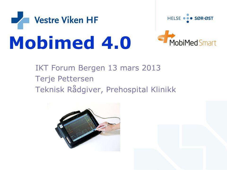 Mobimed 4.0 IKT Forum Bergen 13 mars 2013 Terje Pettersen