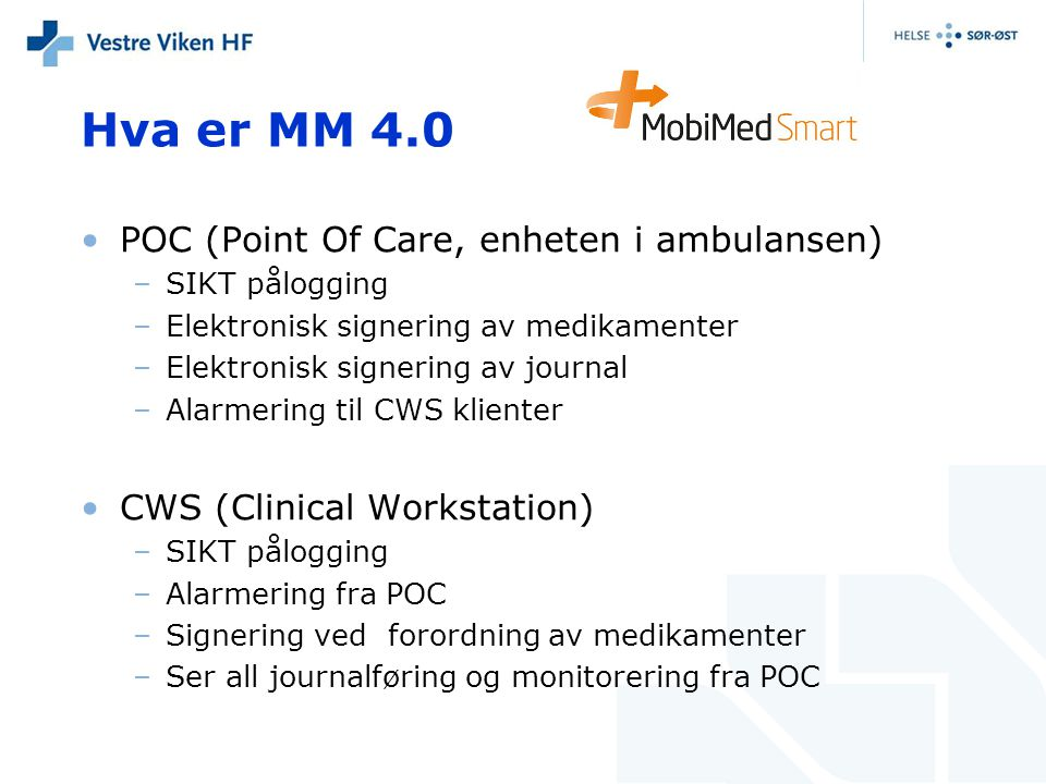 Hva er MM 4.0 POC (Point Of Care, enheten i ambulansen)