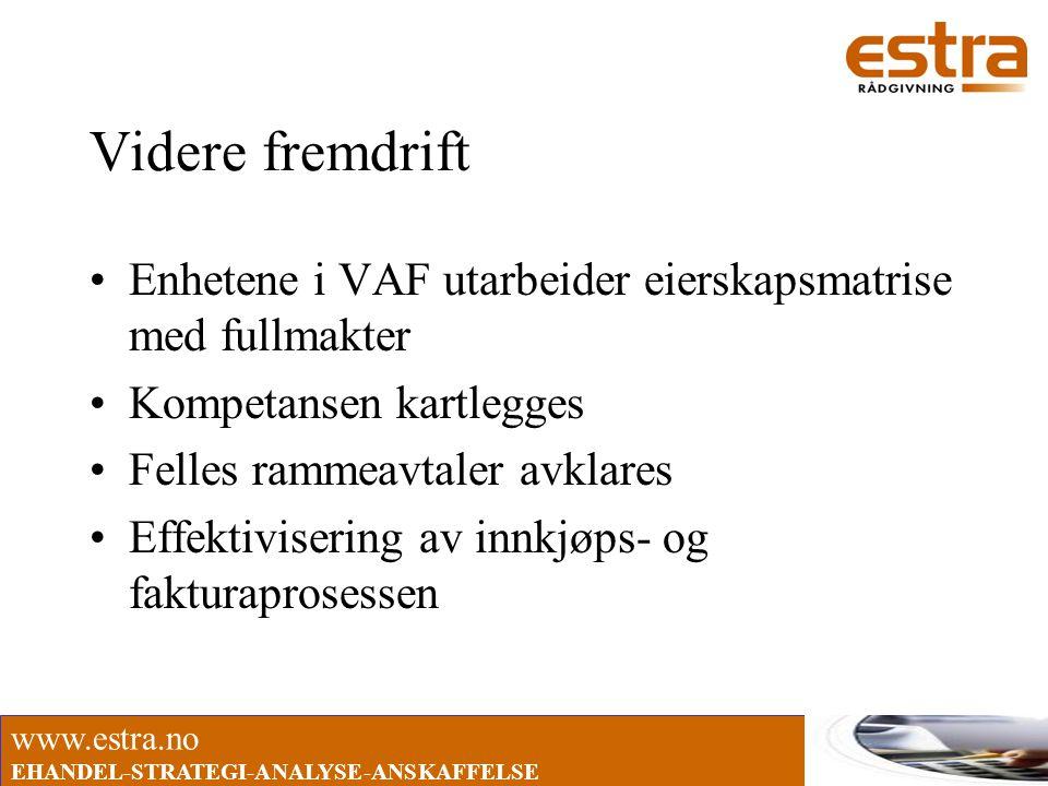 Videre fremdrift Enhetene i VAF utarbeider eierskapsmatrise med fullmakter. Kompetansen kartlegges.