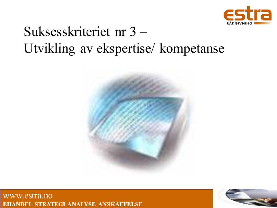 Suksesskriteriet nr 3 – Utvikling av ekspertise/ kompetanse