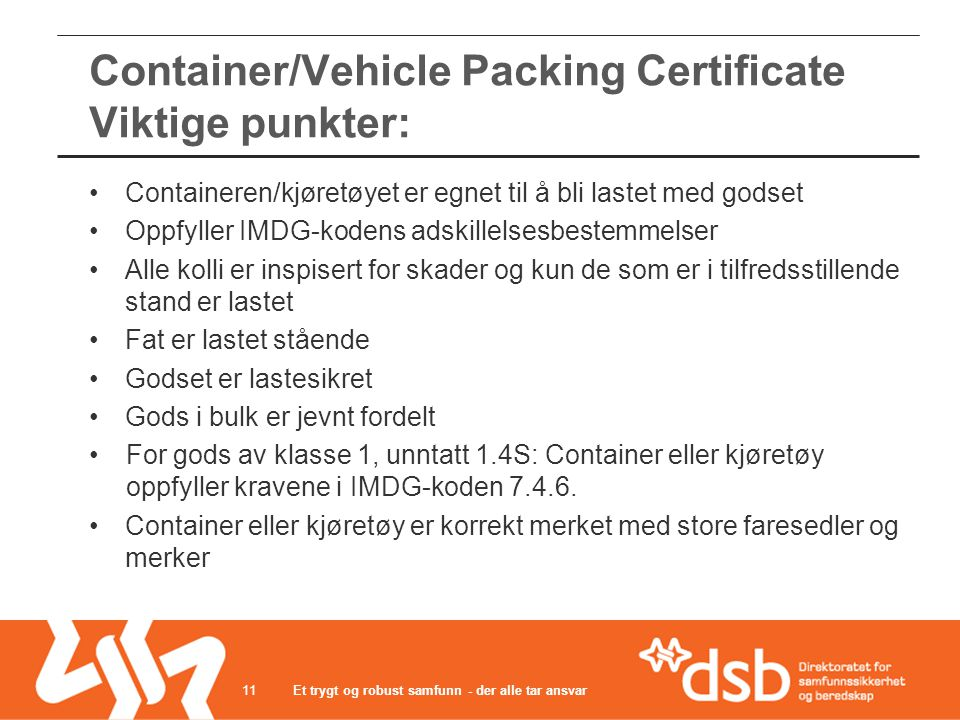 Container/Vehicle Packing Certificate Viktige punkter: