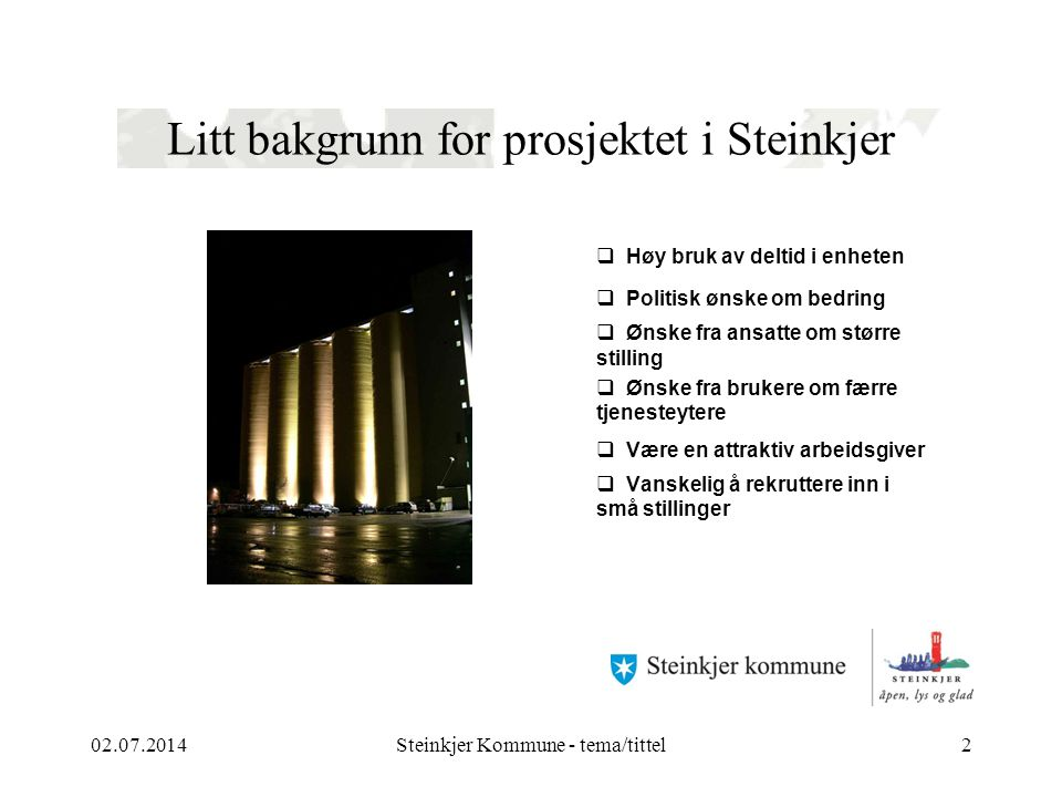 Litt bakgrunn for prosjektet i Steinkjer
