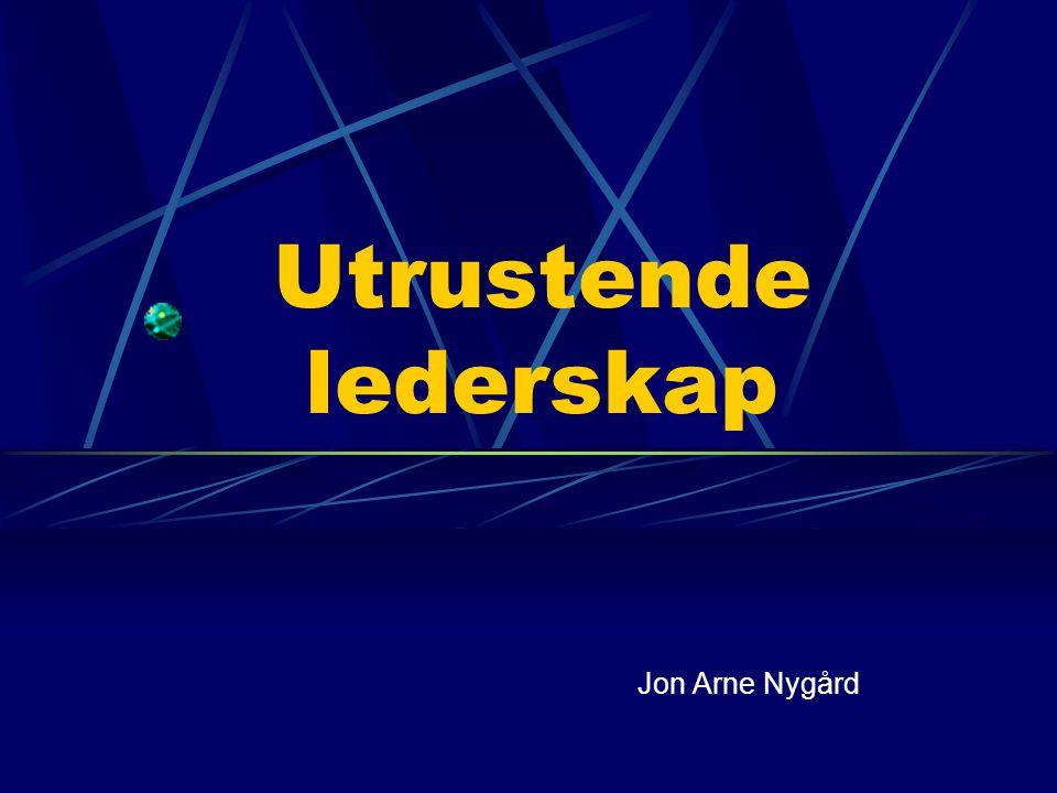 Utrustende lederskap Jon Arne Nygård