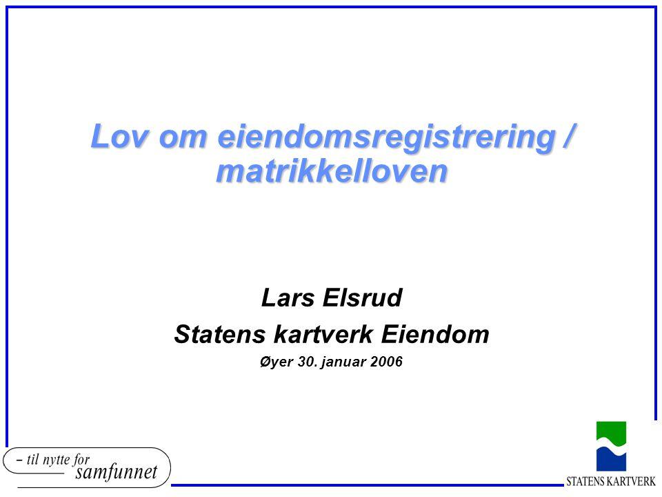 Lov om eiendomsregistrering / matrikkelloven