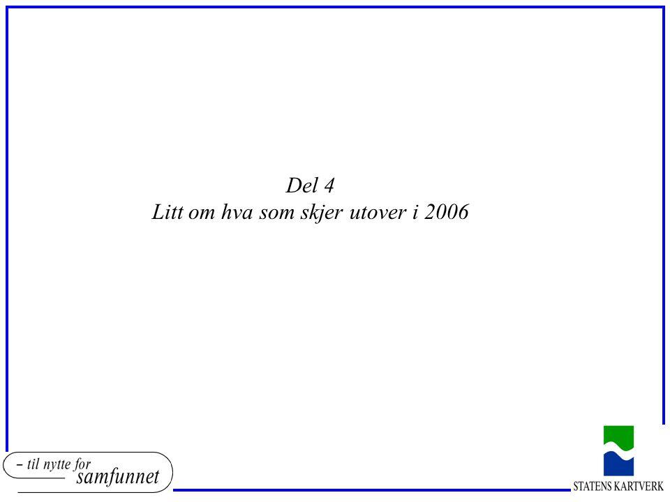 Litt om hva som skjer utover i 2006
