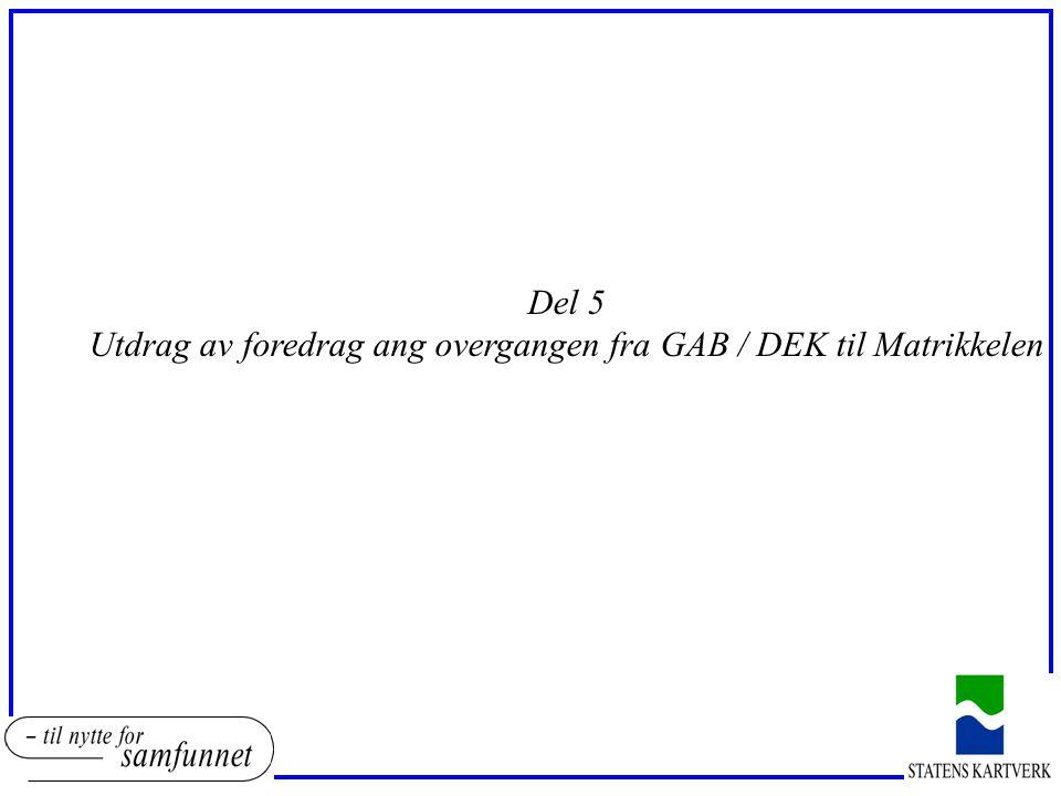Utdrag av foredrag ang overgangen fra GAB / DEK til Matrikkelen
