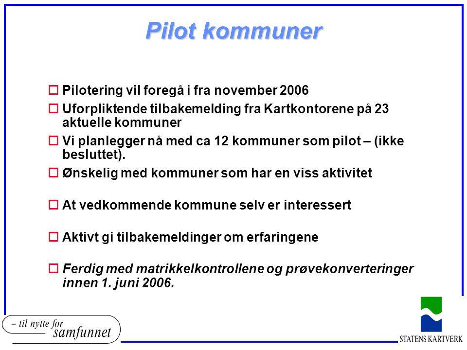 Pilot kommuner Pilotering vil foregå i fra november 2006