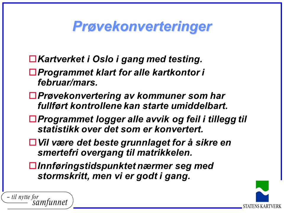 Prøvekonverteringer Kartverket i Oslo i gang med testing.