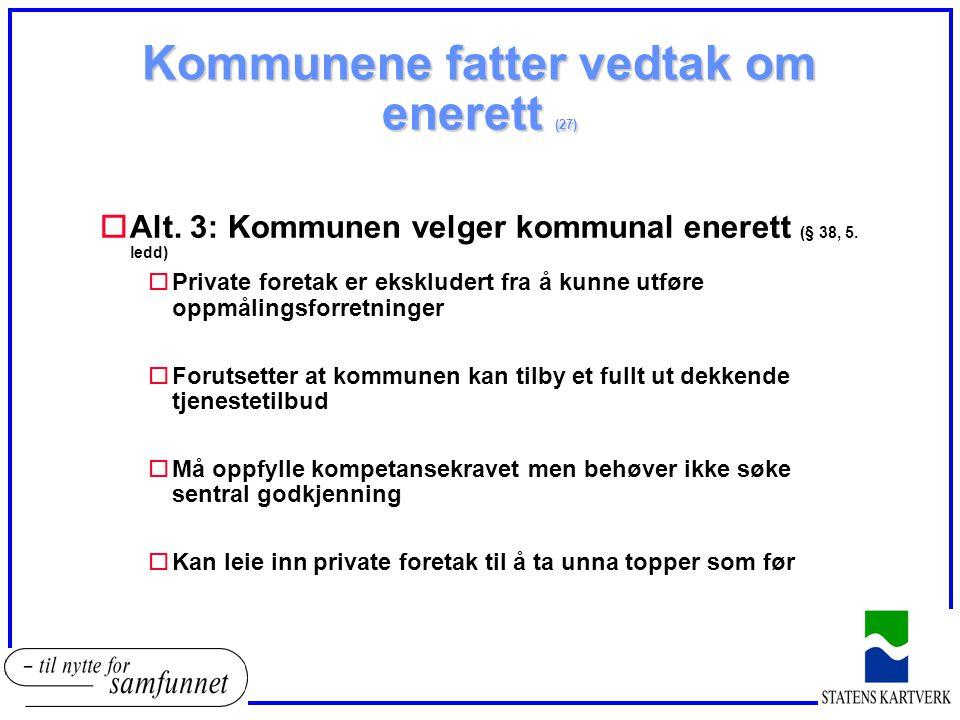 Kommunene fatter vedtak om enerett (27)
