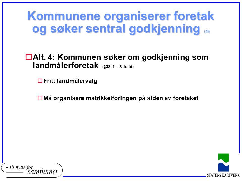 Kommunene organiserer foretak og søker sentral godkjenning (28)