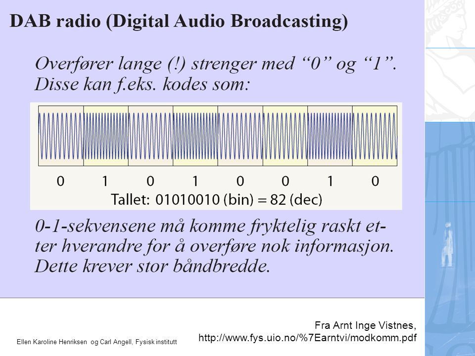Fra Arnt Inge Vistnes, http://www.fys.uio.no/%7Earntvi/modkomm.pdf