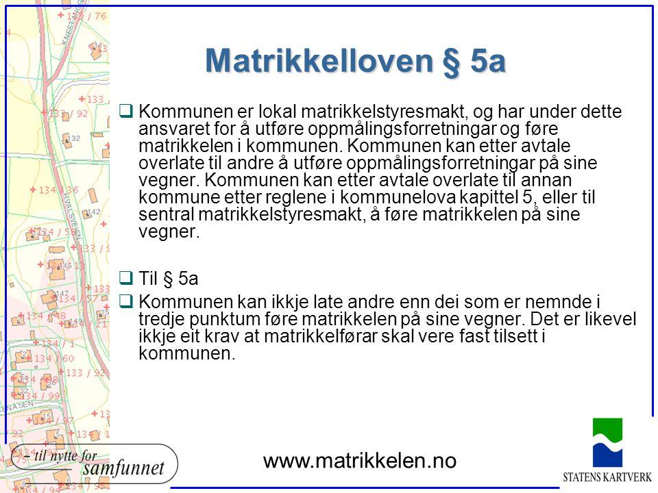 Matrikkelloven § 5a www.matrikkelen.no