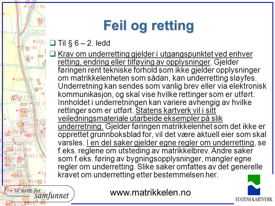Feil og retting www.matrikkelen.no Til § 6 – 2. ledd