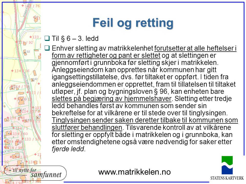 Feil og retting www.matrikkelen.no Til § 6 – 3. ledd