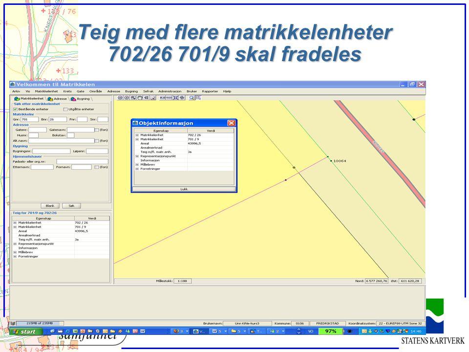 Teig med flere matrikkelenheter 702/26 701/9 skal fradeles