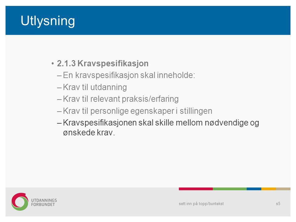 Utlysning 2.1.3 Kravspesifikasjon En kravspesifikasjon skal inneholde: