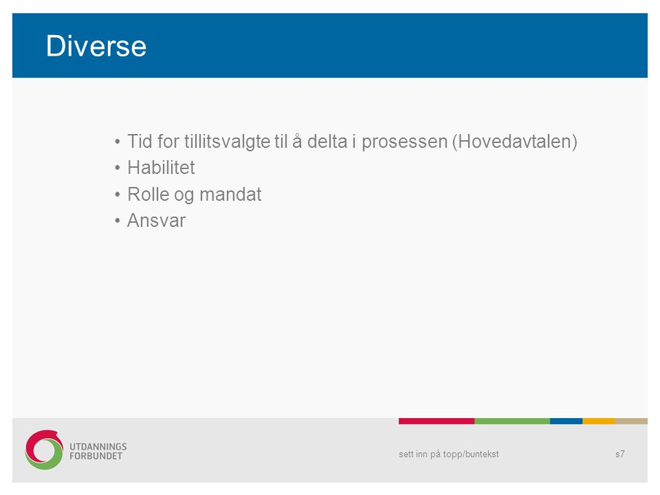Diverse Tid for tillitsvalgte til å delta i prosessen (Hovedavtalen)