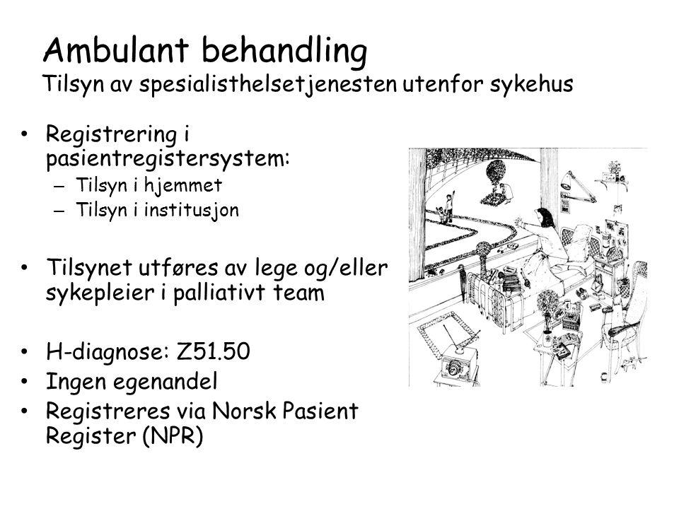 Ambulant behandling Tilsyn av spesialisthelsetjenesten utenfor sykehus