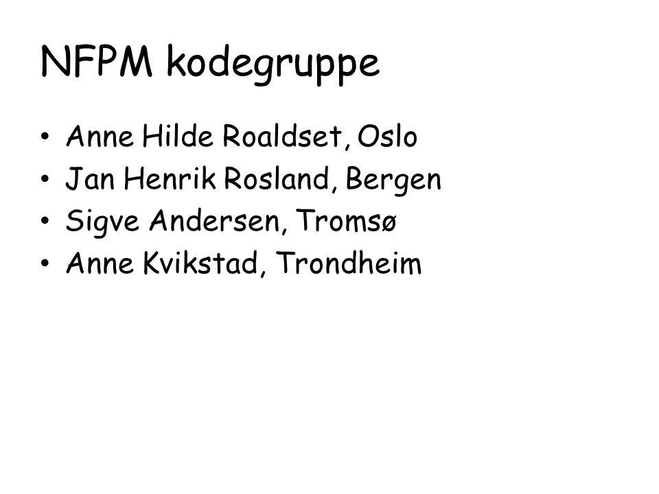 NFPM kodegruppe Anne Hilde Roaldset, Oslo Jan Henrik Rosland, Bergen