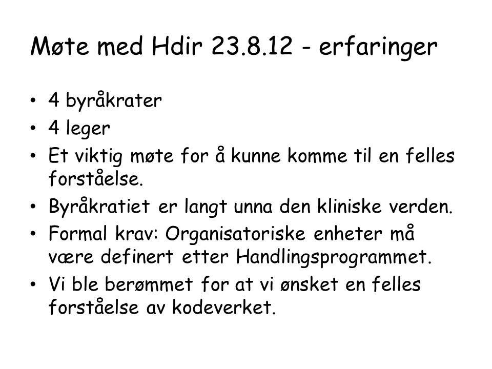 Møte med Hdir 23.8.12 - erfaringer