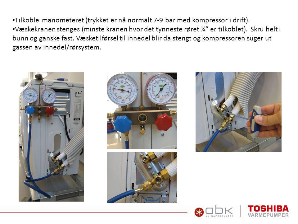Tilkoble manometeret (trykket er nå normalt 7-9 bar med kompressor i drift).