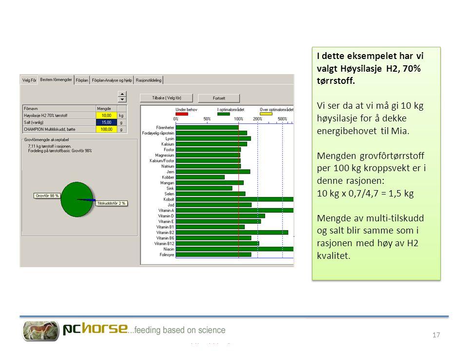 I dette eksempelet har vi valgt Høysilasje H2, 70% tørrstoff.