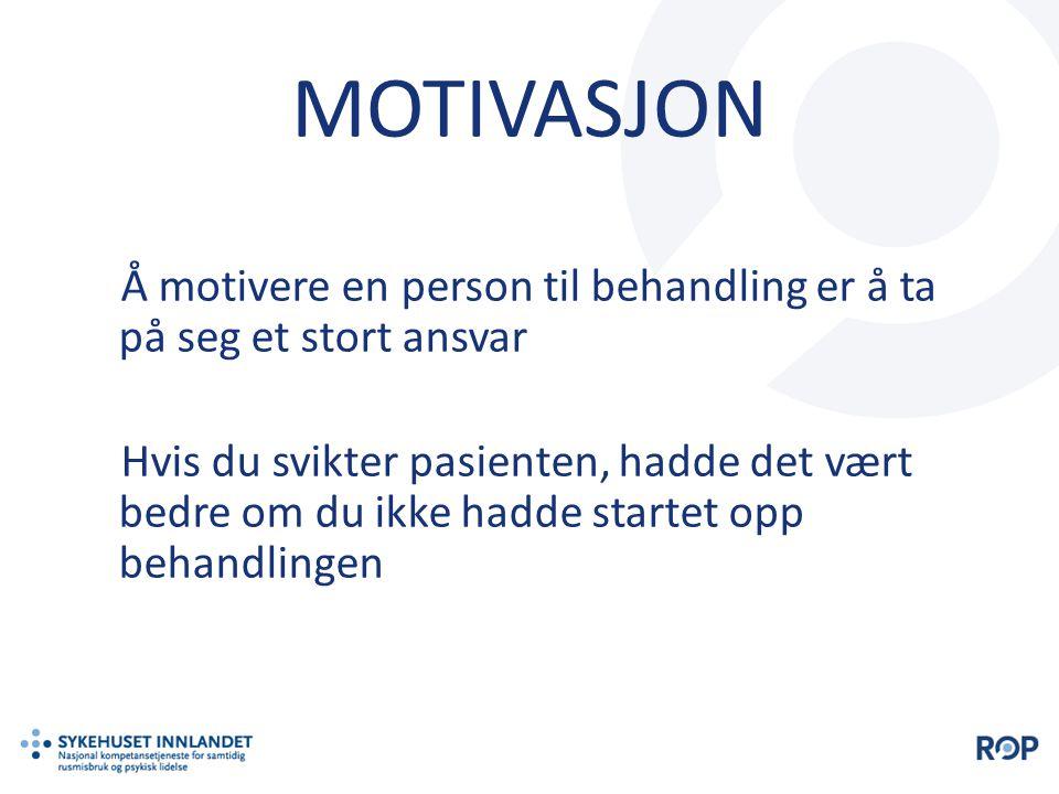 MOTIVASJON Å motivere en person til behandling er å ta på seg et stort ansvar.