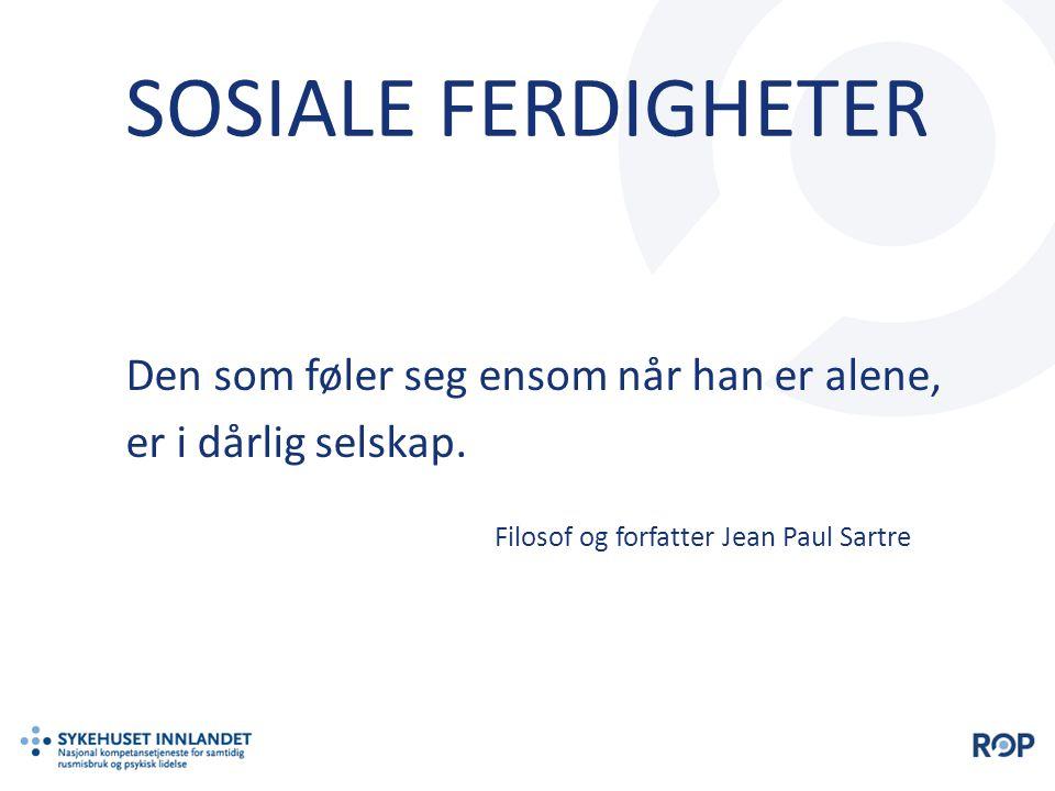 SOSIALE FERDIGHETER Filosof og forfatter Jean Paul Sartre