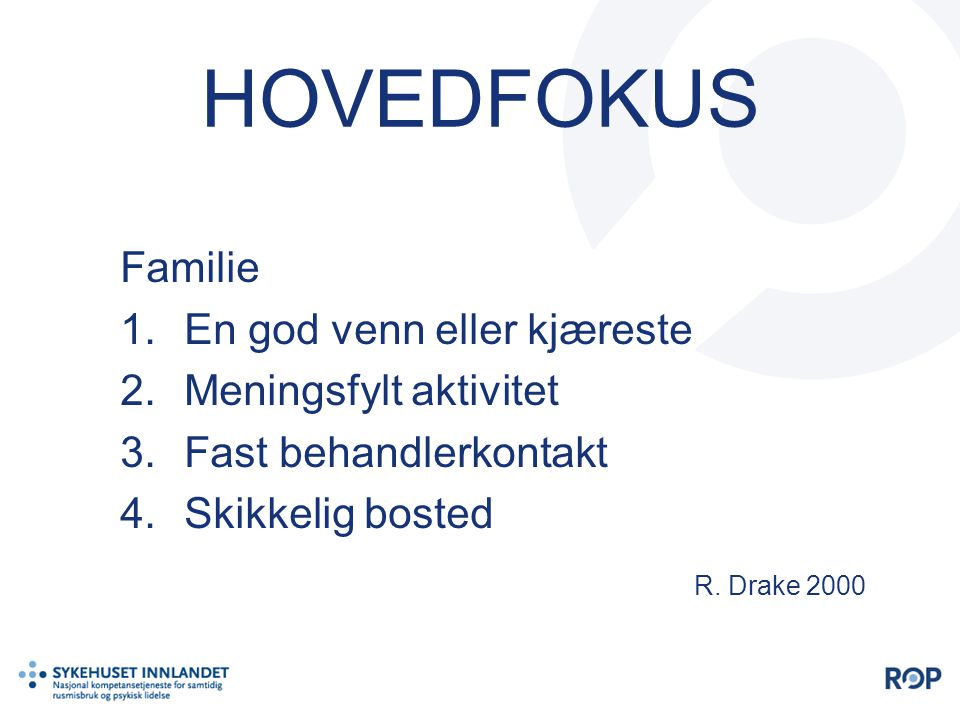 HOVEDFOKUS Familie En god venn eller kjæreste Meningsfylt aktivitet