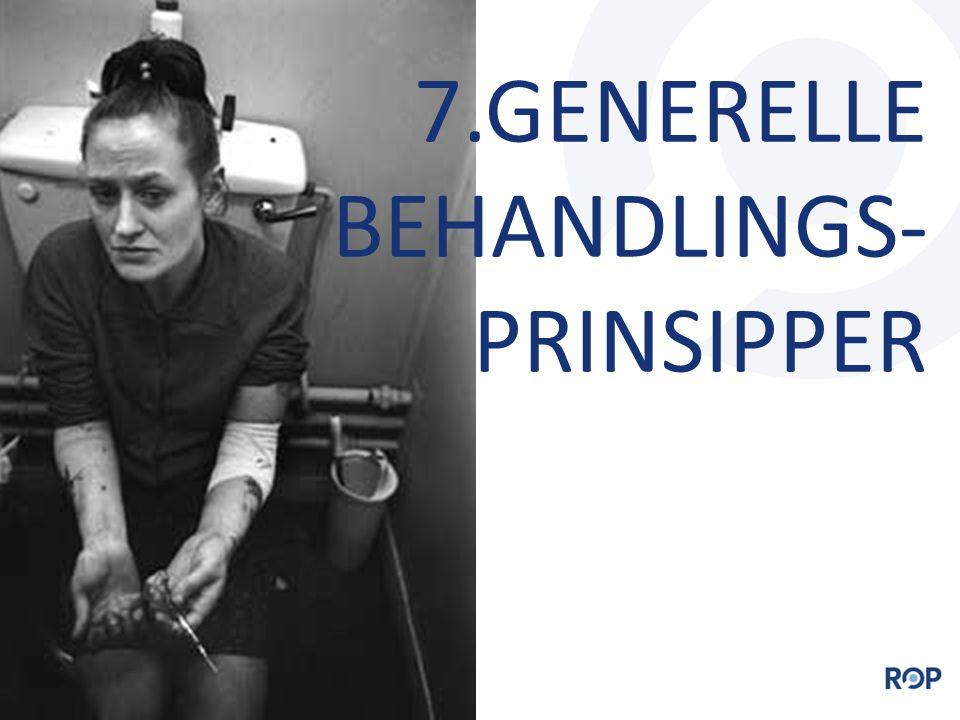 7.GENERELLE BEHANDLINGS- PRINSIPPER