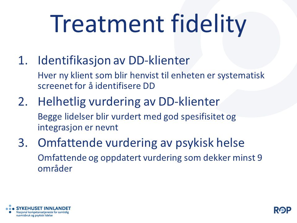 Treatment fidelity Identifikasjon av DD-klienter