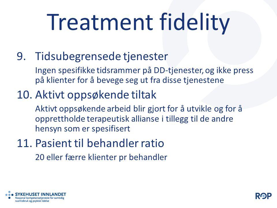 Treatment fidelity Tidsubegrensede tjenester Aktivt oppsøkende tiltak