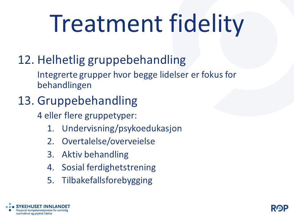 Treatment fidelity Helhetlig gruppebehandling Gruppebehandling
