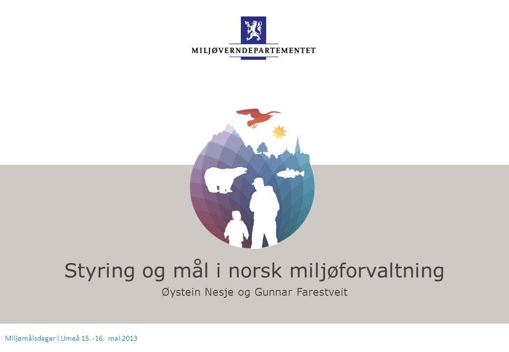 Styring og mål i norsk miljøforvaltning