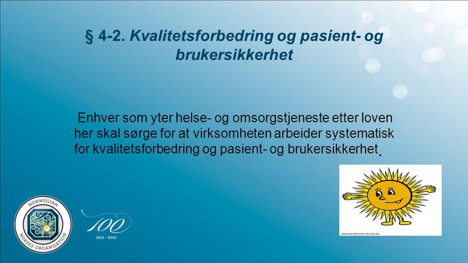 § 4-2. Kvalitetsforbedring og pasient- og brukersikkerhet